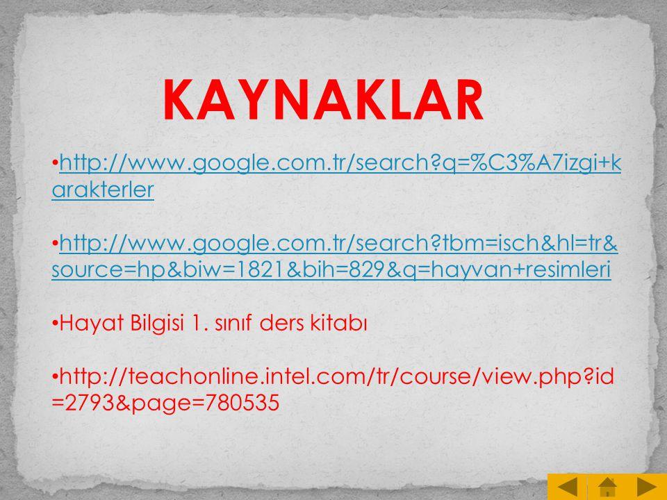 KAYNAKLAR http://www.google.com.tr/search q=%C3%A7izgi+karakterler