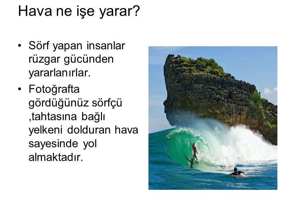 Hava ne işe yarar Sörf yapan insanlar rüzgar gücünden yararlanırlar.