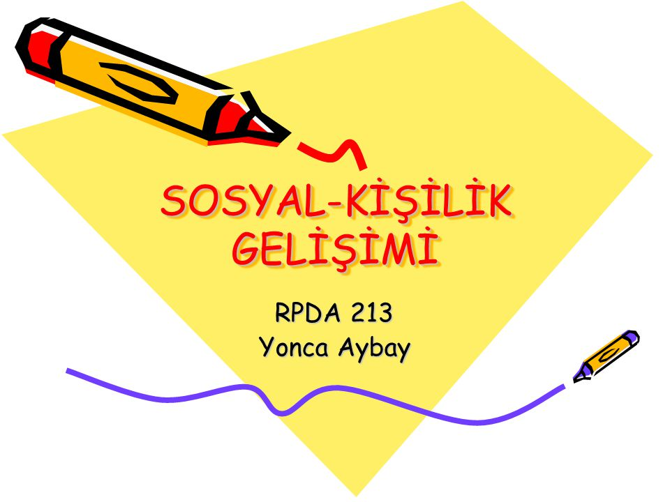 SOSYAL-KİŞİLİK GELİŞİMİ
