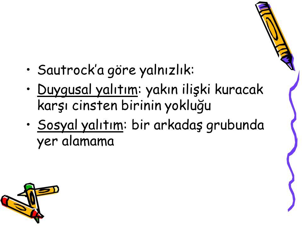 Sautrock'a göre yalnızlık: