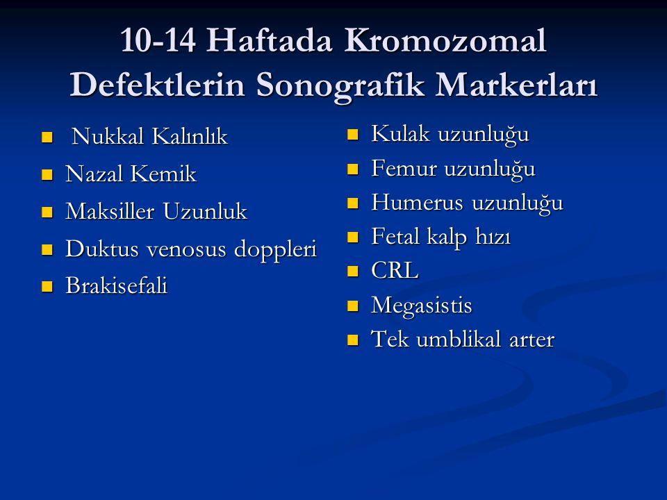 10-14 Haftada Kromozomal Defektlerin Sonografik Markerları