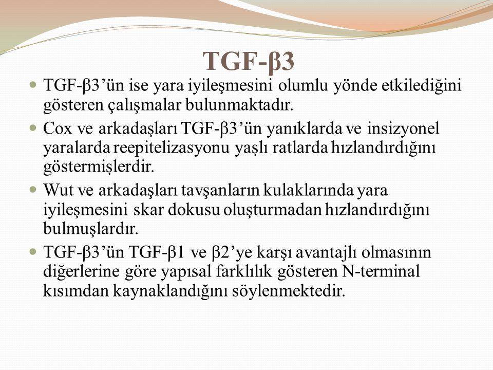 TGF-β3 TGF-β3'ün ise yara iyileşmesini olumlu yönde etkilediğini gösteren çalışmalar bulunmaktadır.
