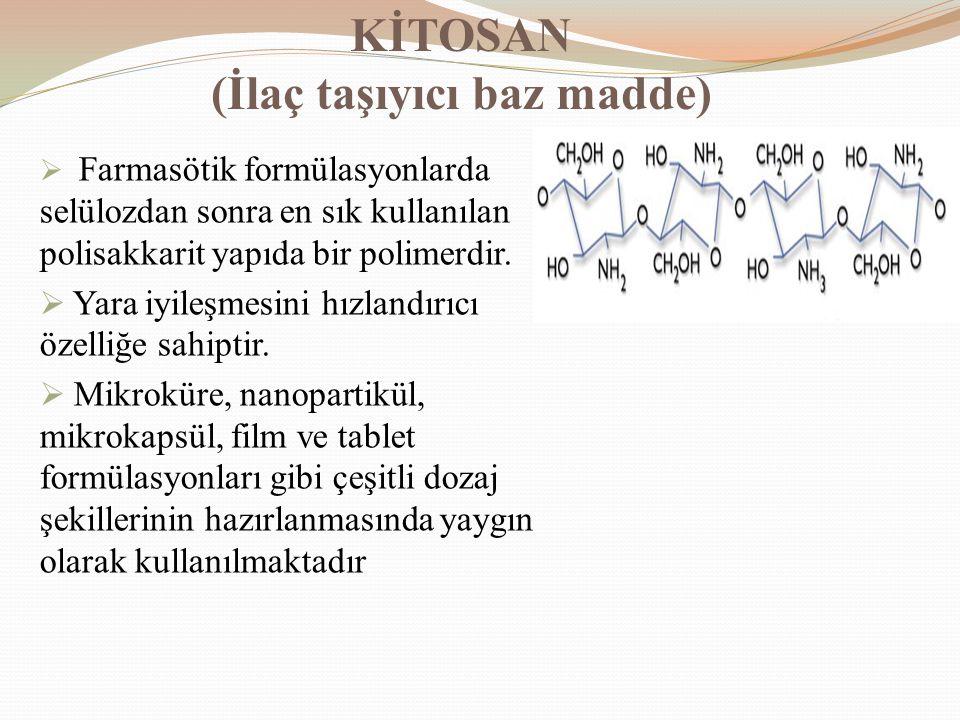 KİTOSAN (İlaç taşıyıcı baz madde)