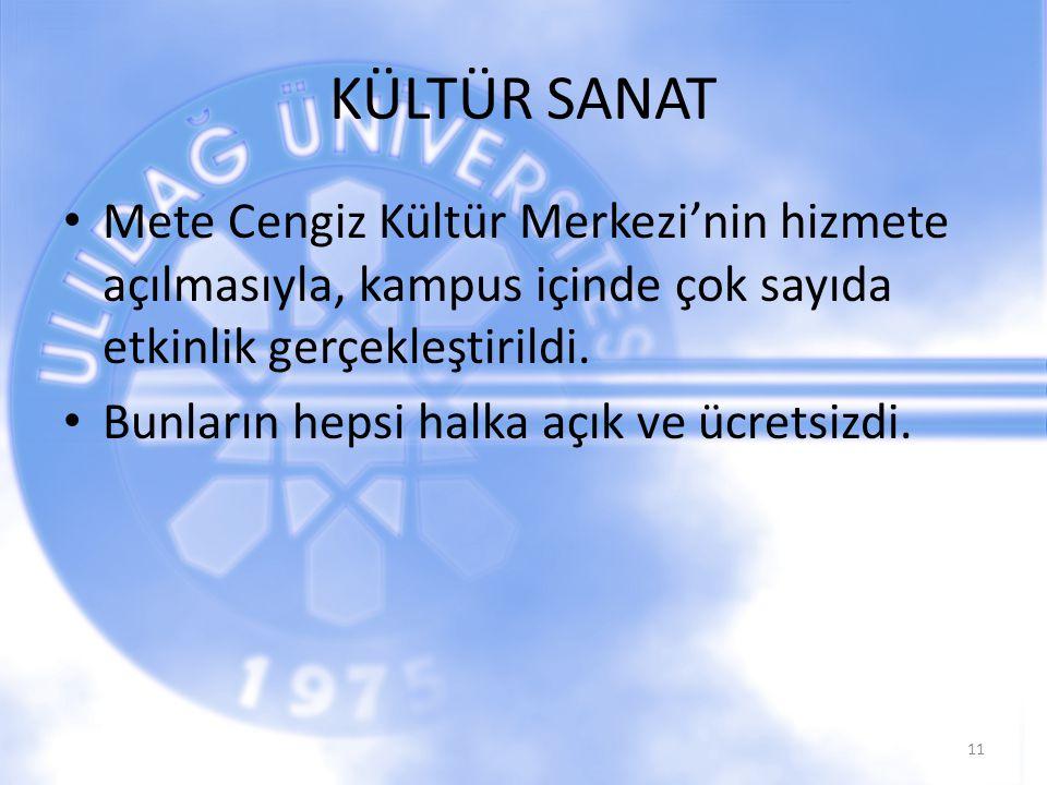 KÜLTÜR SANAT Mete Cengiz Kültür Merkezi'nin hizmete açılmasıyla, kampus içinde çok sayıda etkinlik gerçekleştirildi.