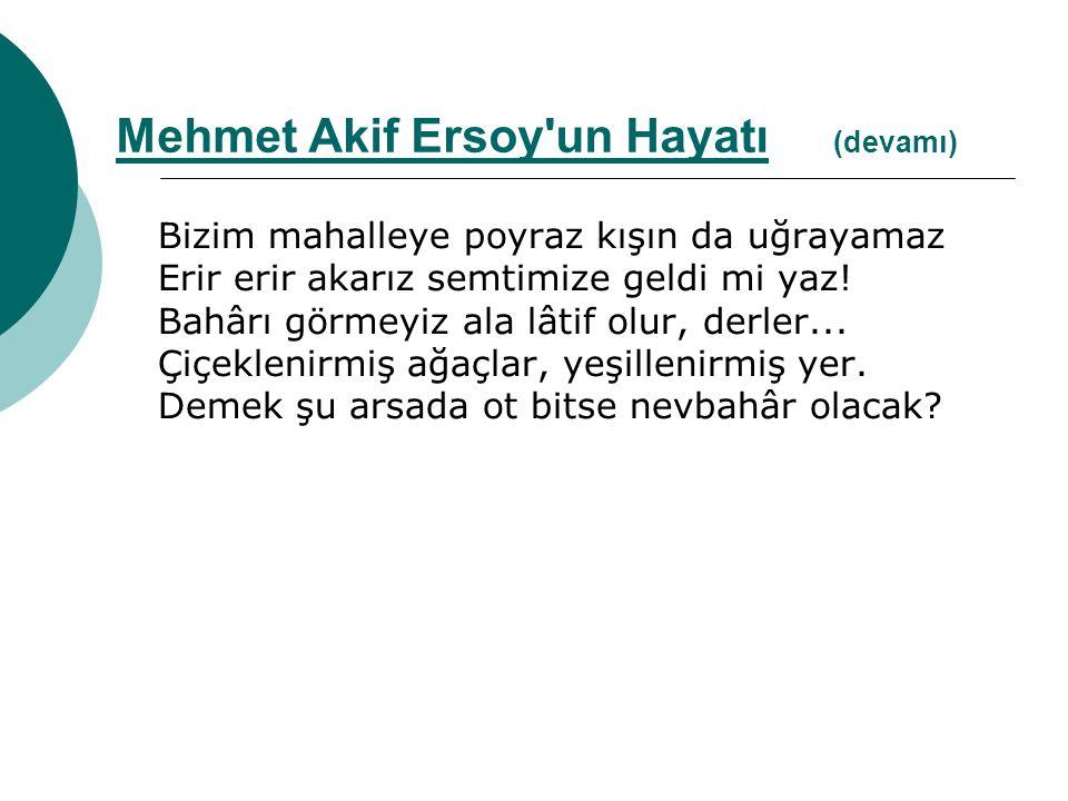 Mehmet Akif Ersoy un Hayatı (devamı)