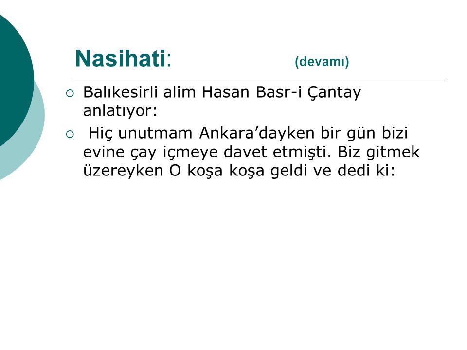 Nasihati: (devamı) Balıkesirli alim Hasan Basr-i Çantay anlatıyor: