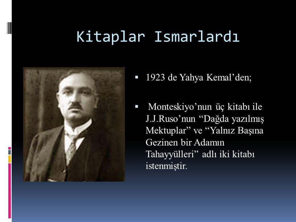 Kitaplar Ismarlardı 1923 de Yahya Kemal'den;