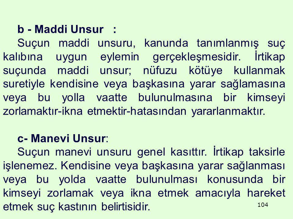 b - Maddi Unsur :