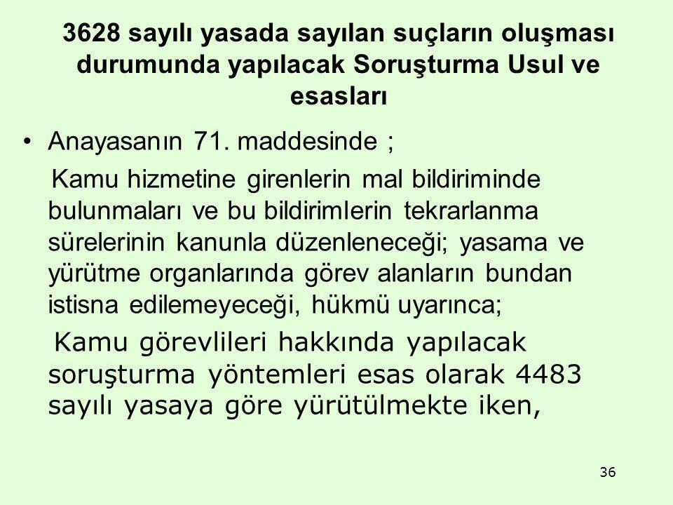 3628 sayılı yasada sayılan suçların oluşması durumunda yapılacak Soruşturma Usul ve esasları