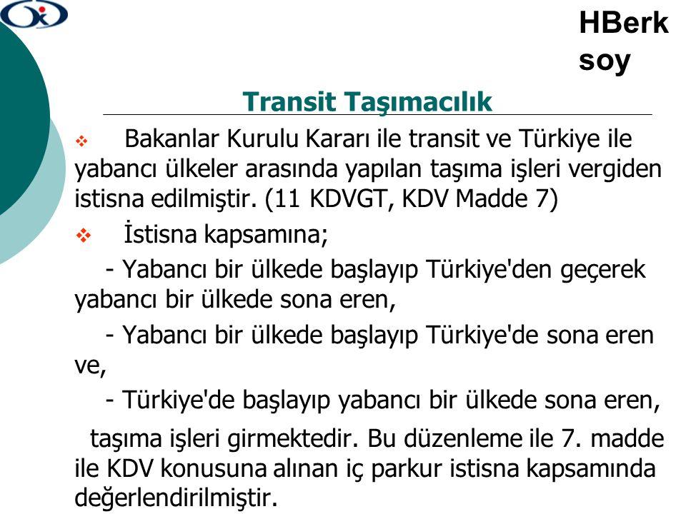 HBerksoy Transit Taşımacılık İstisna kapsamına;