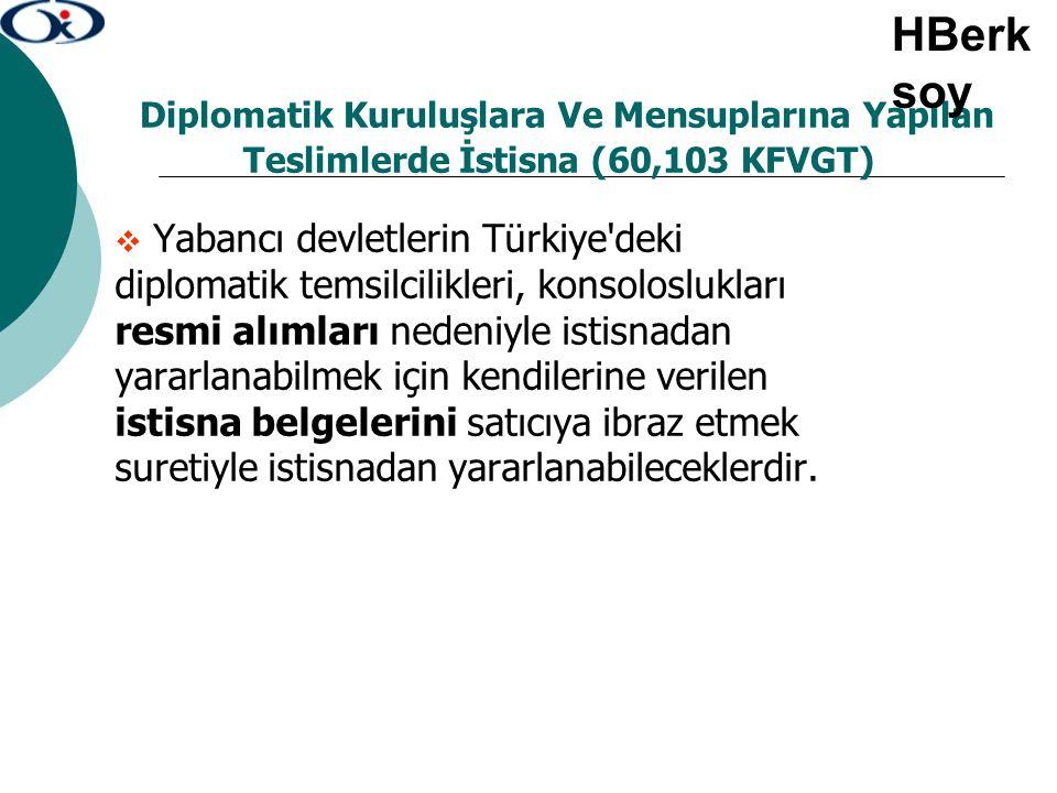 HBerksoy Diplomatik Kuruluşlara Ve Mensuplarına Yapılan Teslimlerde İstisna (60,103 KFVGT)