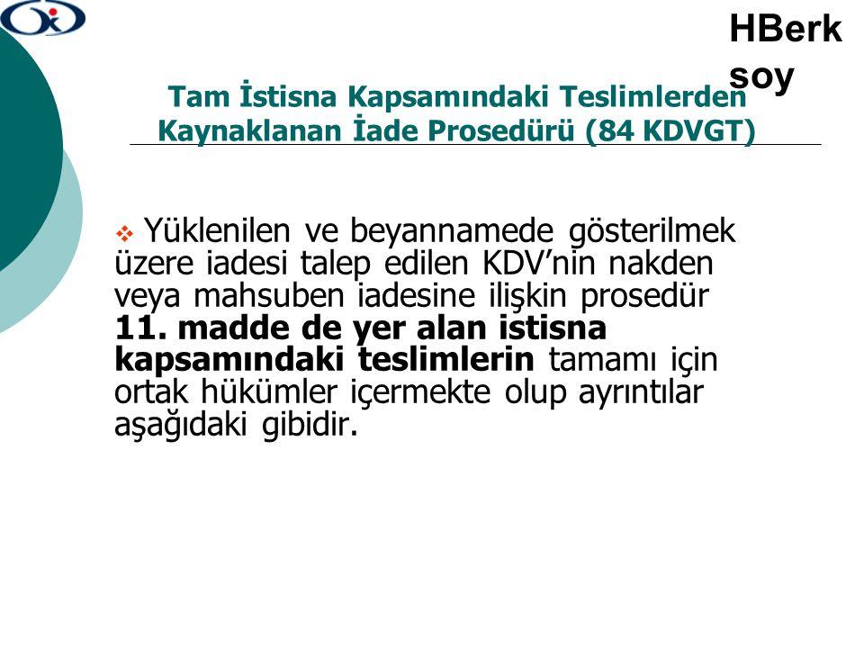 HBerksoy Tam İstisna Kapsamındaki Teslimlerden Kaynaklanan İade Prosedürü (84 KDVGT)