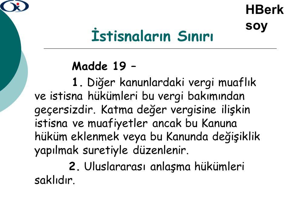 İstisnaların Sınırı HBerksoy Madde 19 –