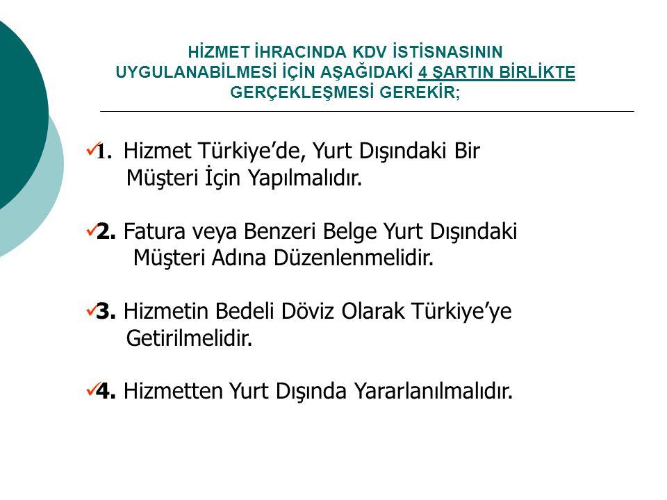 1. Hizmet Türkiye'de, Yurt Dışındaki Bir Müşteri İçin Yapılmalıdır.