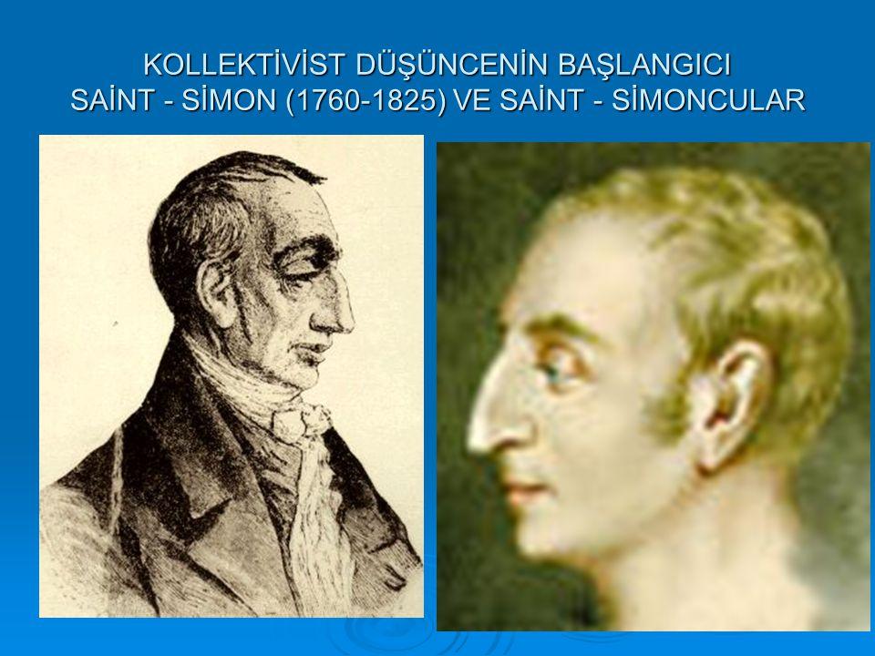 KOLLEKTİVİST DÜŞÜNCENİN BAŞLANGICI SAİNT - SİMON (1760-1825) VE SAİNT - SİMONCULAR
