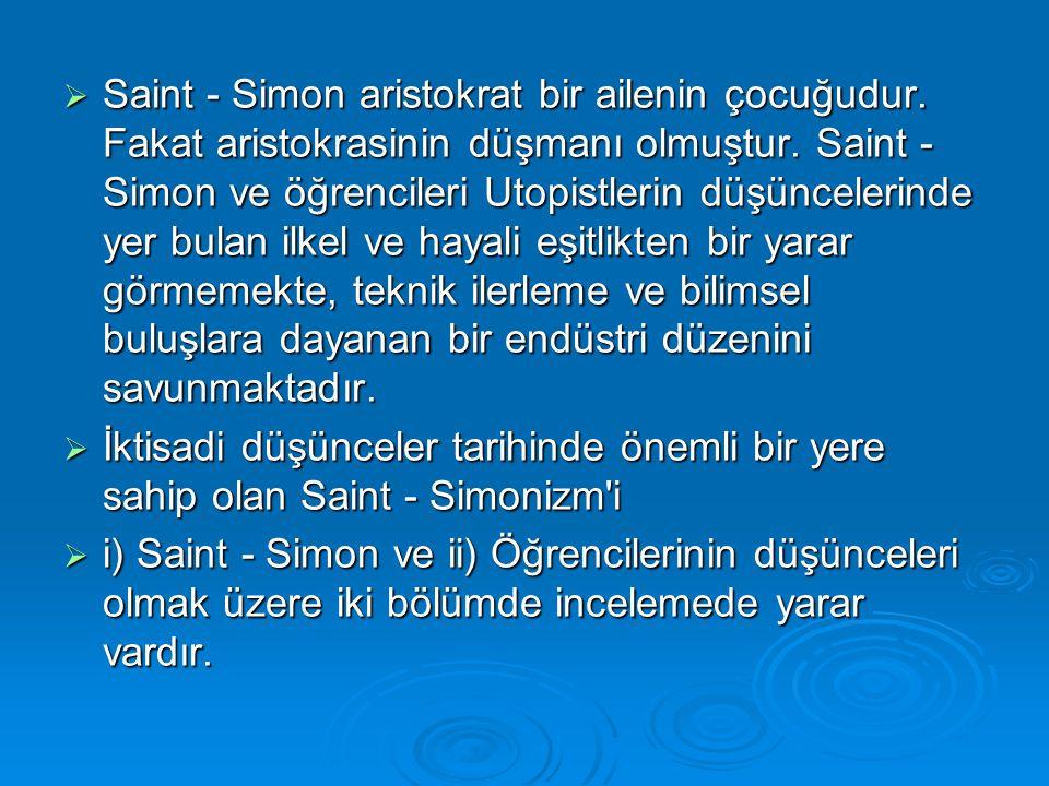 Saint - Simon aristokrat bir ailenin çocuğudur