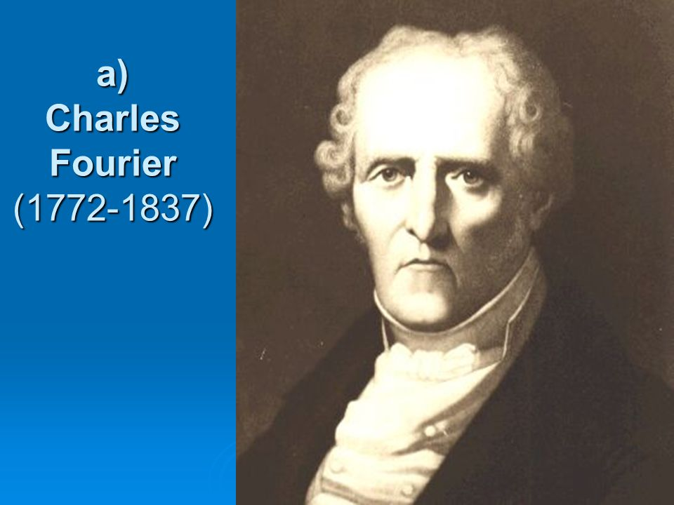 a) Charles Fourier (1772-1837)