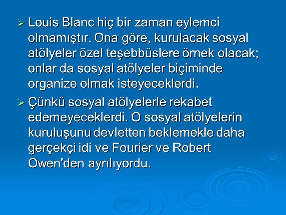 Louis Blanc hiç bir zaman eylemci olmamıştır