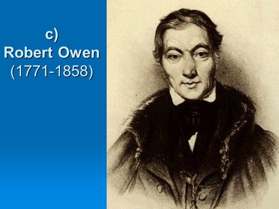 c) Robert Owen (1771-1858)