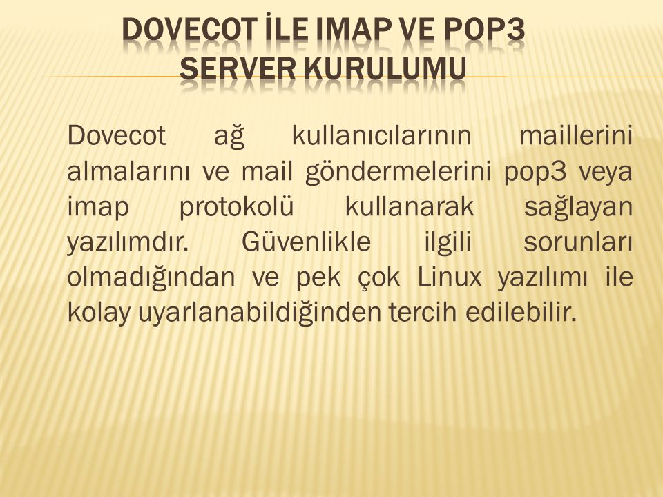 DOVECOT İLE IMAP VE POP3 SERVER KURULUMU