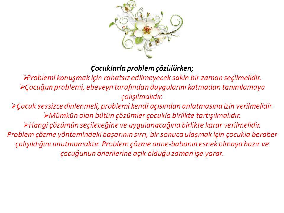 Çocuklarla problem çözülürken;