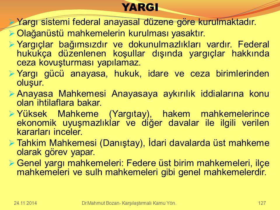 YARGI Yargı sistemi federal anayasal düzene göre kurulmaktadır.
