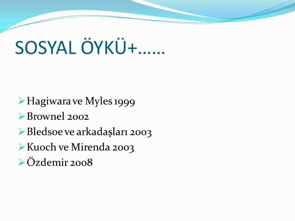 SOSYAL ÖYKÜ+…… Hagiwara ve Myles 1999 Brownel 2002
