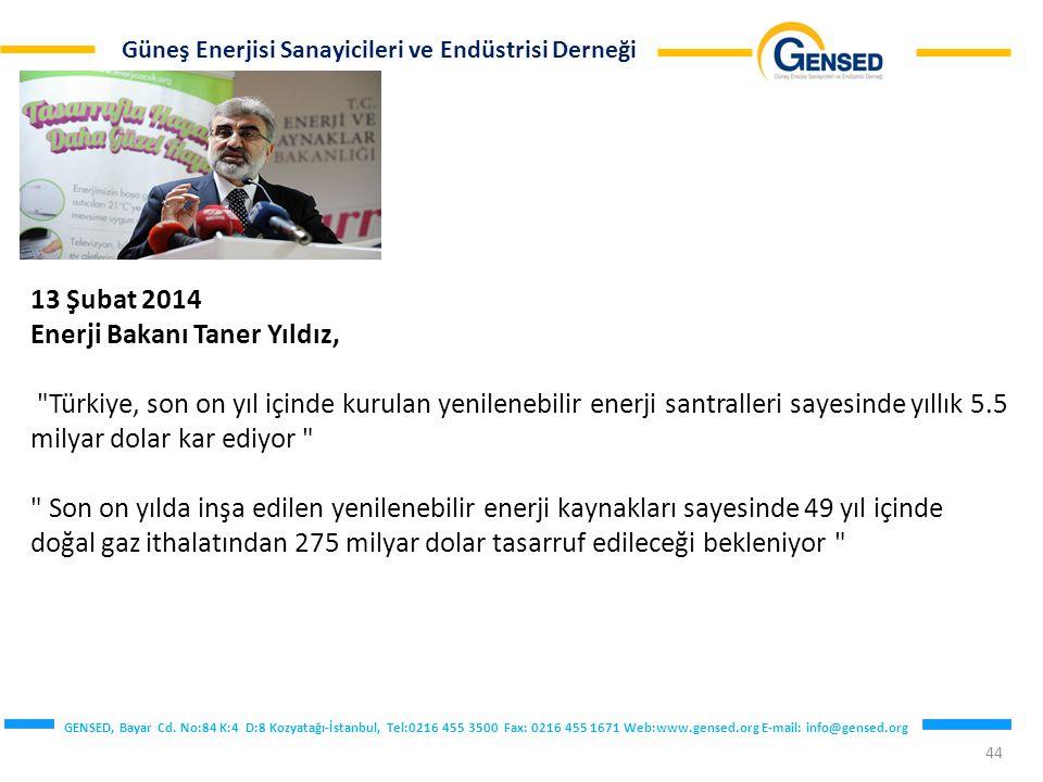 13 Şubat 2014 Enerji Bakanı Taner Yıldız,