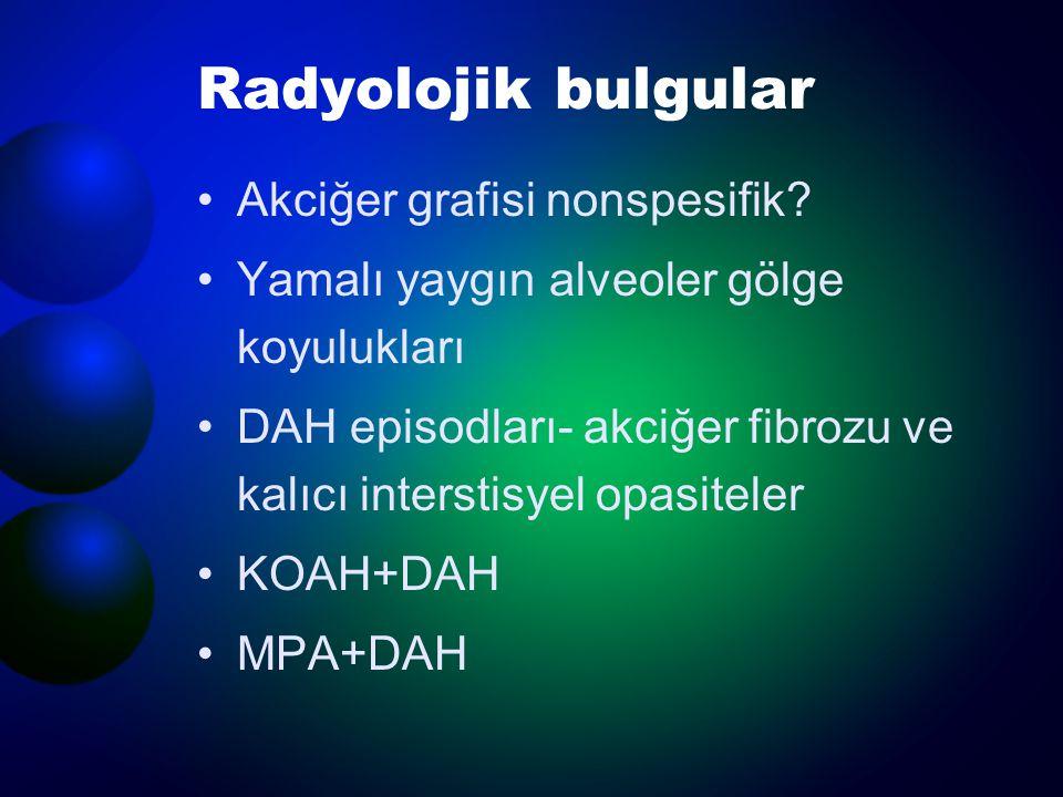 Radyolojik bulgular Akciğer grafisi nonspesifik