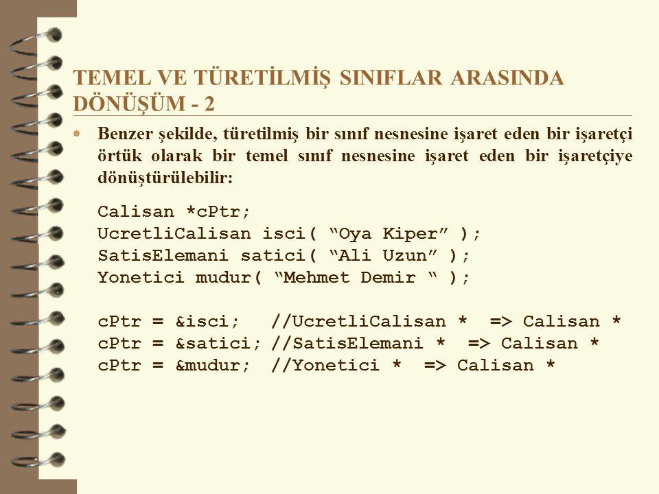 TEMEL VE TÜRETİLMİŞ SINIFLAR ARASINDA DÖNÜŞÜM - 2