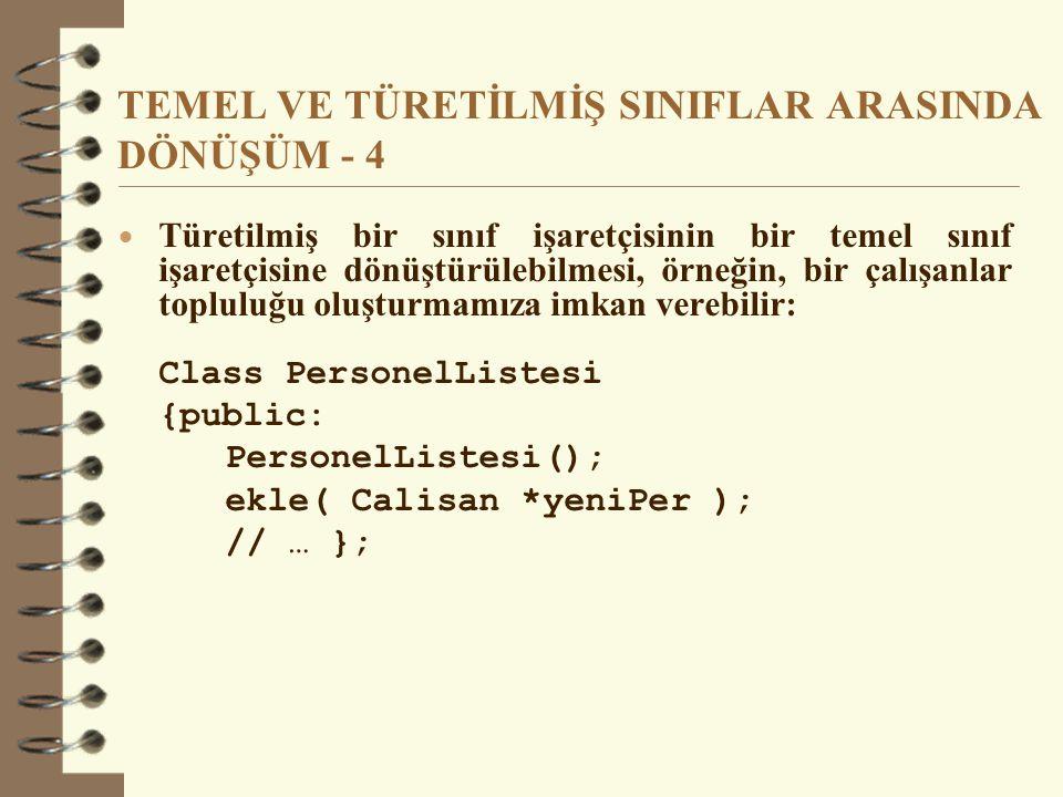 TEMEL VE TÜRETİLMİŞ SINIFLAR ARASINDA DÖNÜŞÜM - 4