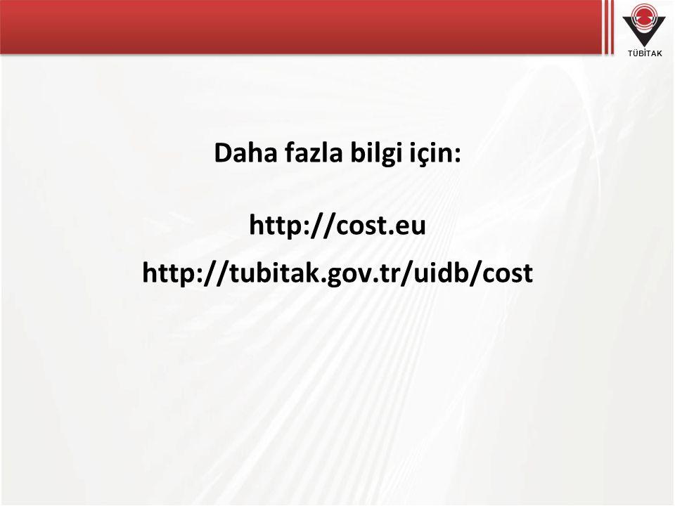 Daha fazla bilgi için: http://cost.eu http://tubitak.gov.tr/uidb/cost