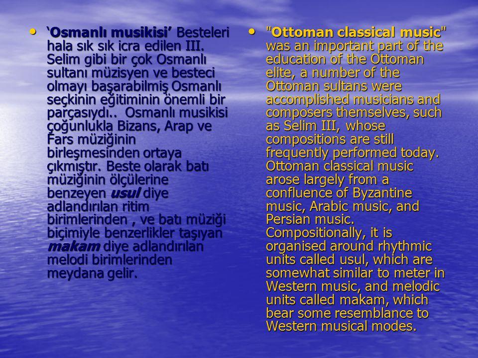 'Osmanlı musikisi' Besteleri hala sık sık icra edilen III
