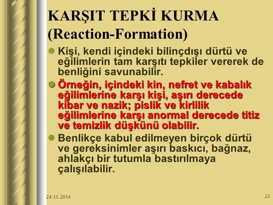 KARŞIT TEPKİ KURMA (Reaction-Formation)