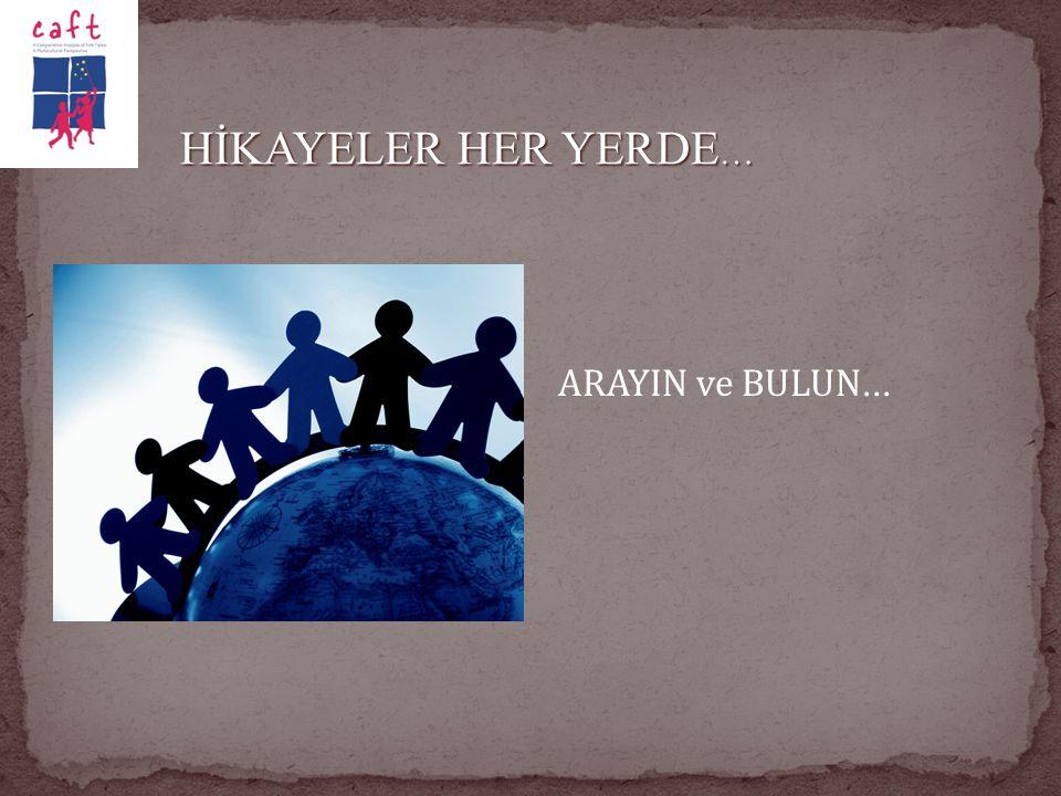 HİKAYELER HER YERDE… ARAYIN ve BULUN...