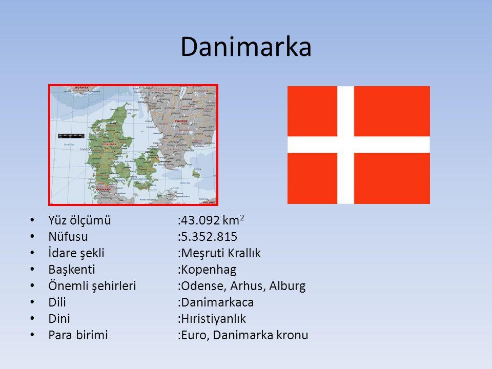 Danimarka Yüz ölçümü :43.092 km2 Nüfusu :5.352.815