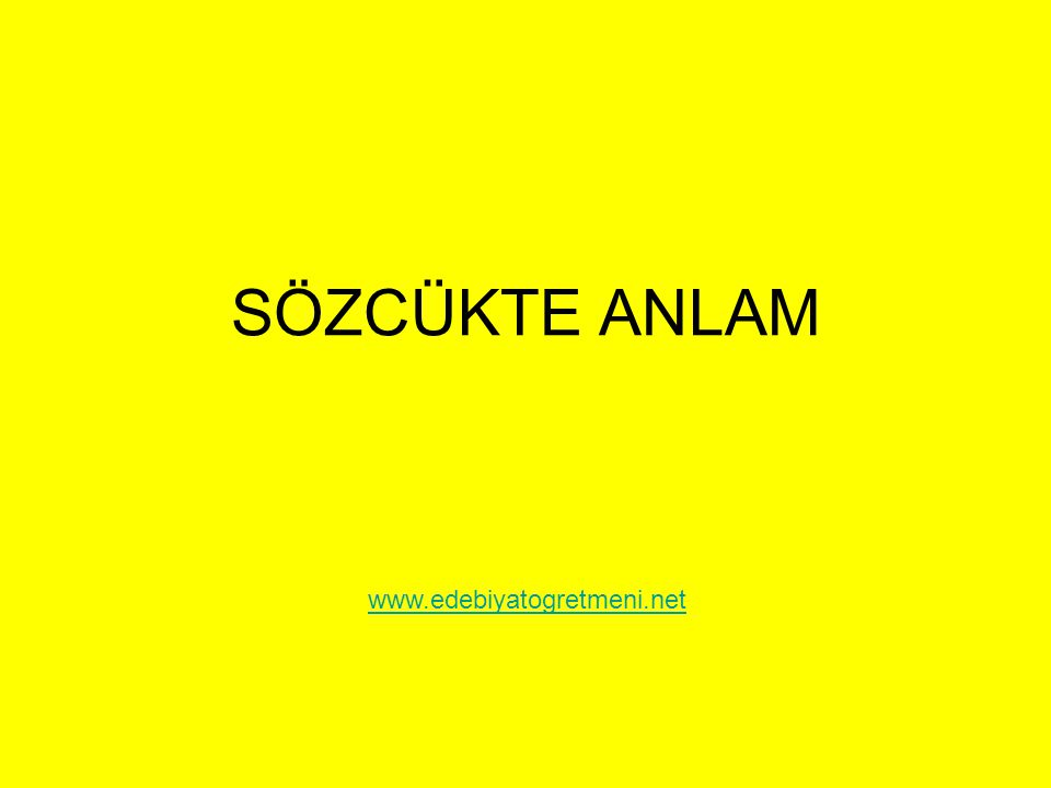 SÖZCÜKTE ANLAM www.edebiyatogretmeni.net