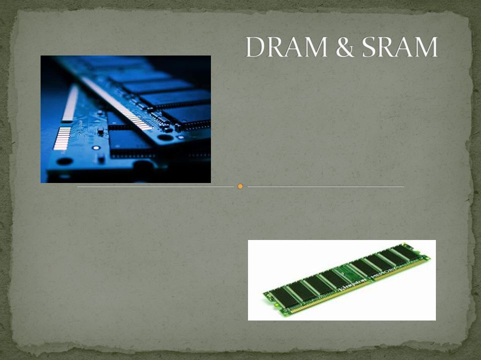 DRAM & SRAM