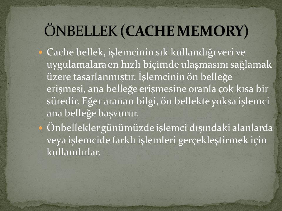 ÖNBELLEK (CACHE MEMORY)
