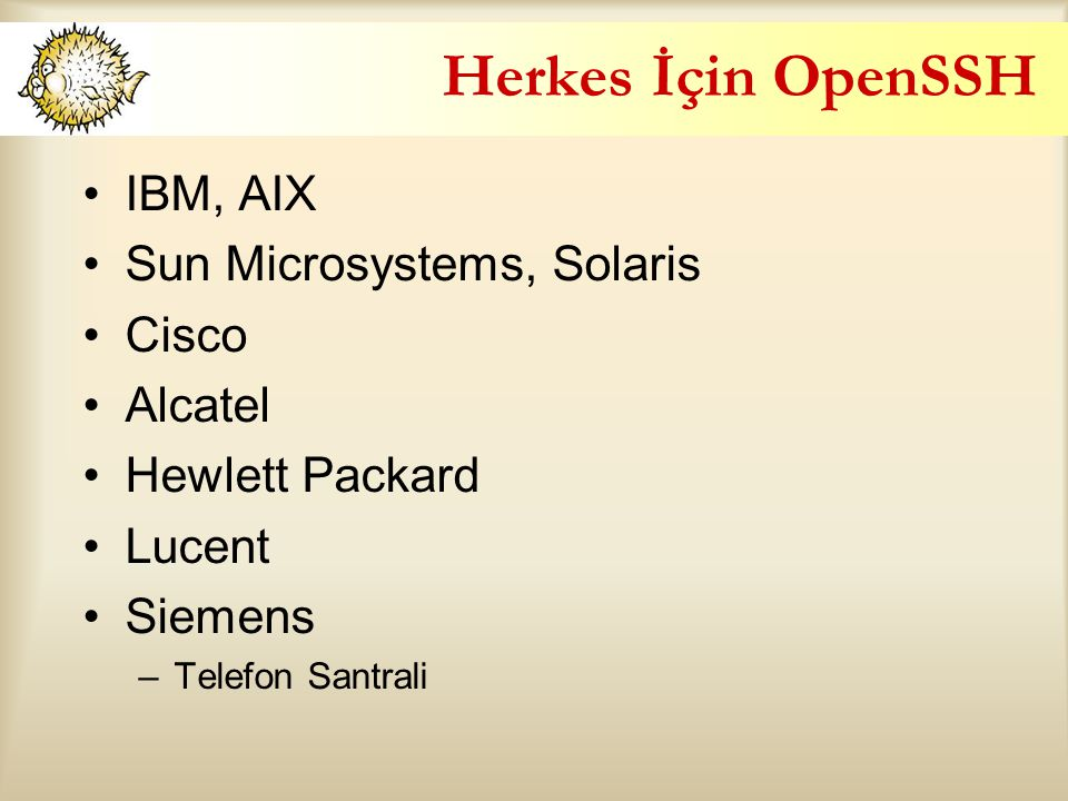 Herkes İçin OpenSSH IBM, AIX Sun Microsystems, Solaris Cisco Alcatel