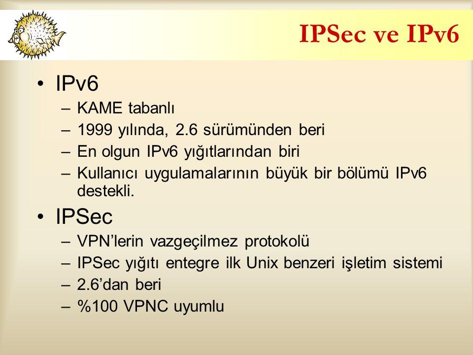 IPSec ve IPv6 IPv6 IPSec KAME tabanlı