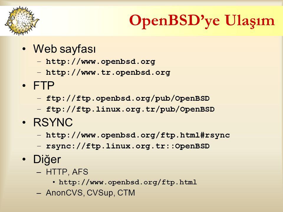 OpenBSD'ye Ulaşım Web sayfası FTP RSYNC Diğer http://www.openbsd.org