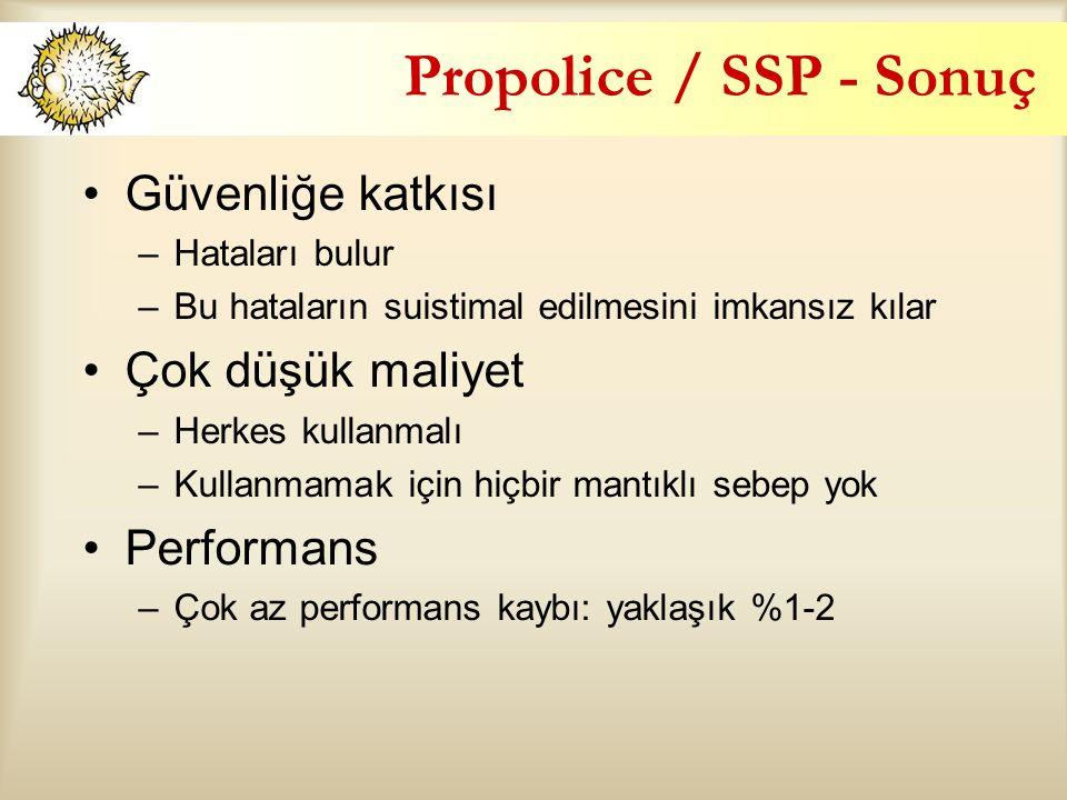 Propolice / SSP - Sonuç Güvenliğe katkısı Çok düşük maliyet Performans