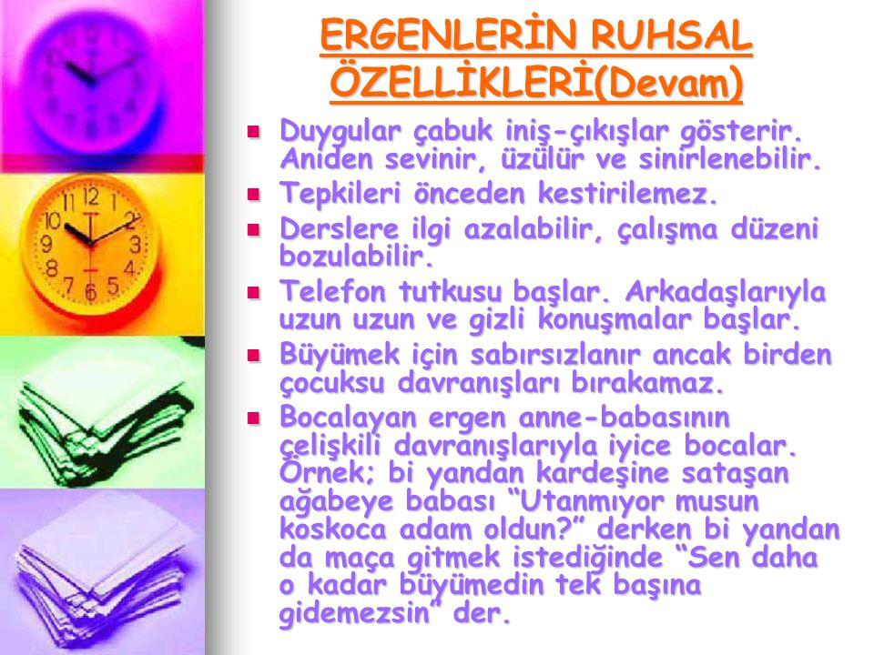 ERGENLERİN RUHSAL ÖZELLİKLERİ(Devam)