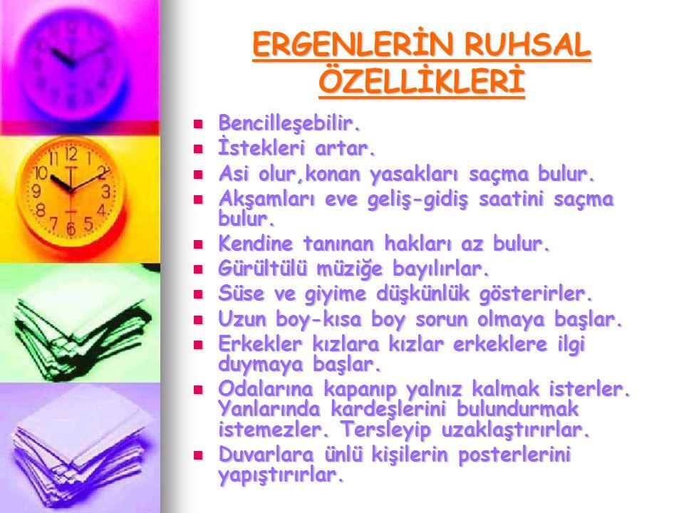 ERGENLERİN RUHSAL ÖZELLİKLERİ