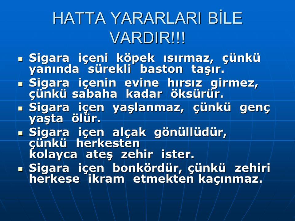 HATTA YARARLARI BİLE VARDIR!!!