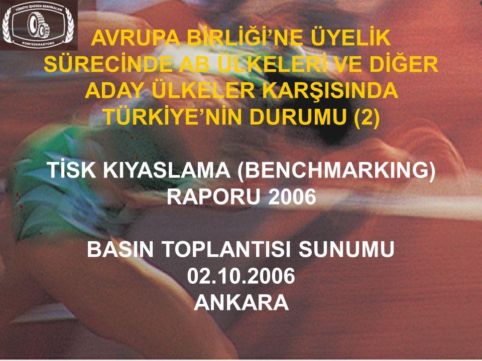 TİSK KIYASLAMA (BENCHMARKING) RAPORU 2006 BASIN TOPLANTISI SUNUMU