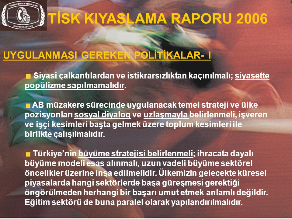 TİSK KIYASLAMA RAPORU 2006 UYGULANMASI GEREKEN POLİTİKALAR- I