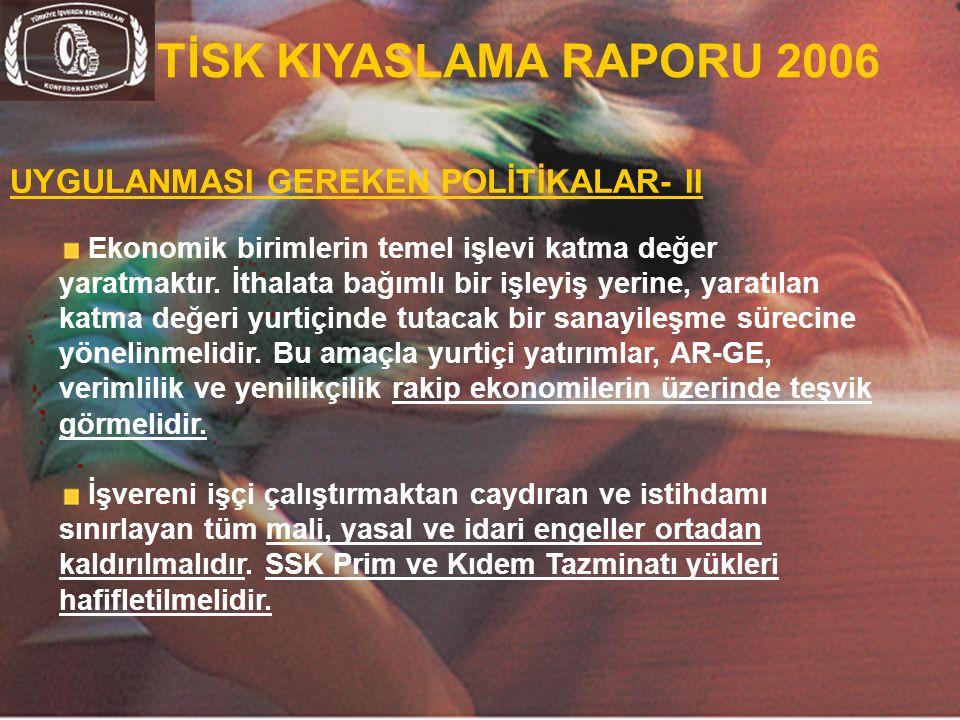 TİSK KIYASLAMA RAPORU 2006 UYGULANMASI GEREKEN POLİTİKALAR- II
