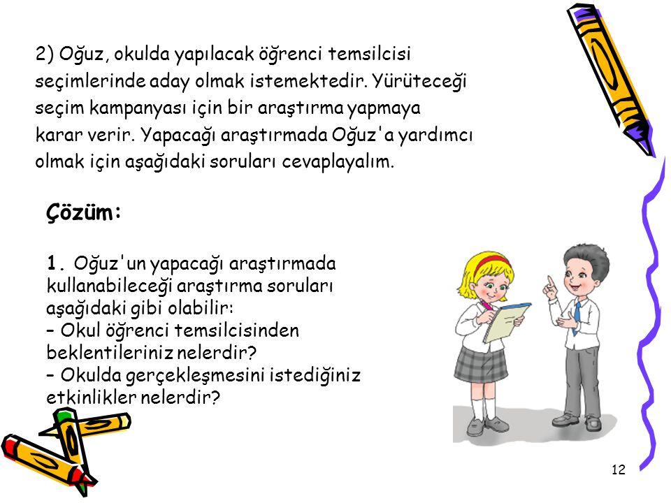 Çözüm: 2) Oğuz, okulda yapılacak öğrenci temsilcisi